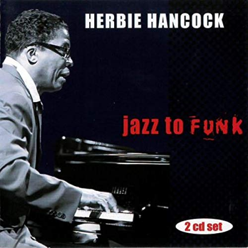 Hancock Herbie Jazz To Funk 2 CD