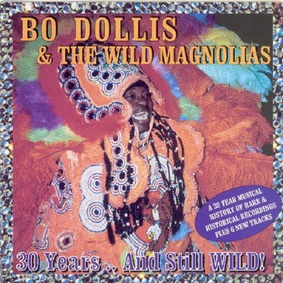 Dollis Bo & Wild Magnolias 30 Years & Still Wild!
