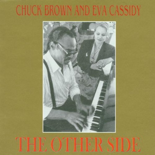 Chuck & Eva Cassidy Brown Other Side