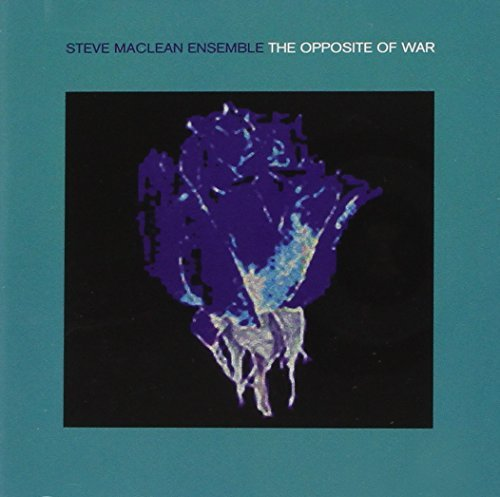 Steve Maclean Opposite Of War