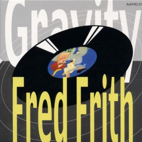 Fred Frith Gravity