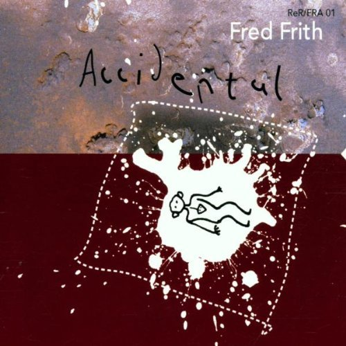Fred Frith Accidental