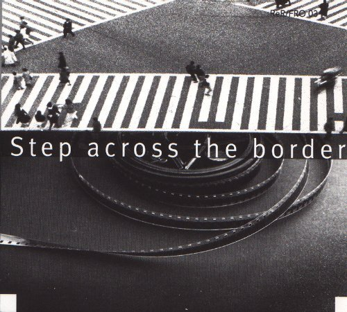 Fred Frith Step Across The Border