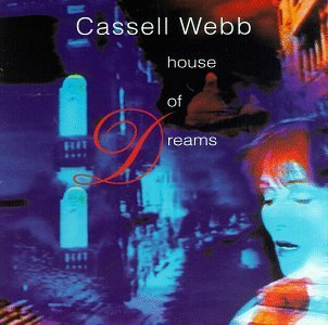 Cassell Webb House Of Dreams