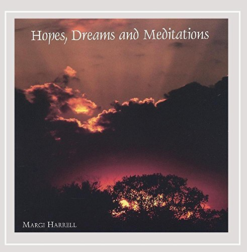 Harrell Margi Hopes Dreams & Meditations