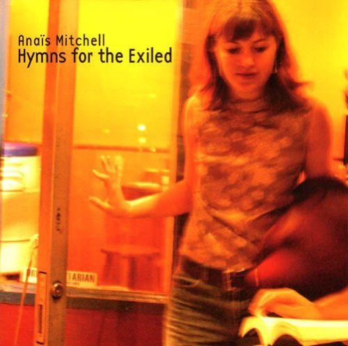 Anais Mitchell Hymns For The Exiled