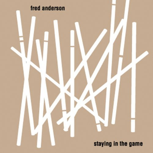 Fred Anderson Staying In The Game