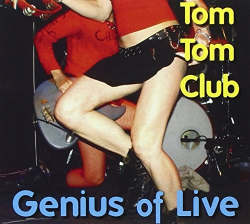 Tom Tom Club Genius Of Live