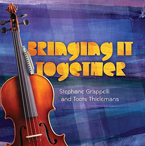 Stephane & Thielema Grappelli Bringing It Together