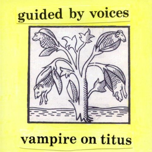 Guided By Voices Vampire On Titus