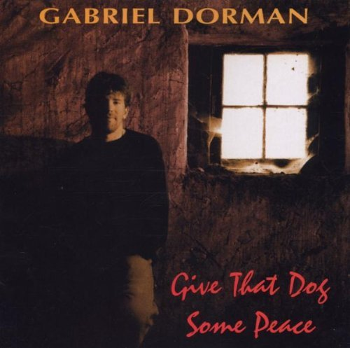 Gabriel Dorman Give That Dog Some Peace