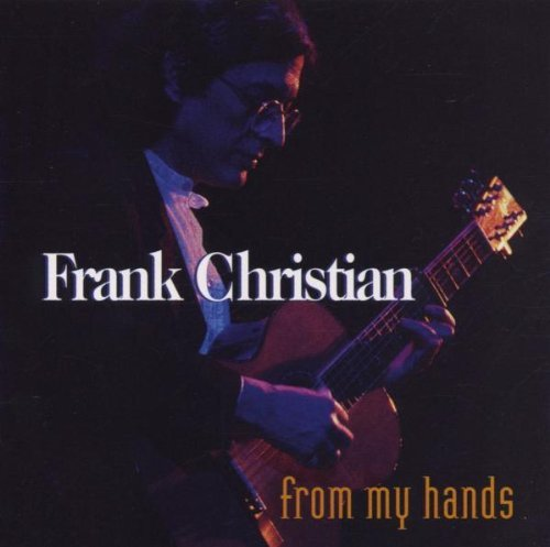 Frank Christian From My Hands