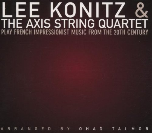 Konitz Axis String Quartet Play French Impressionist Musi