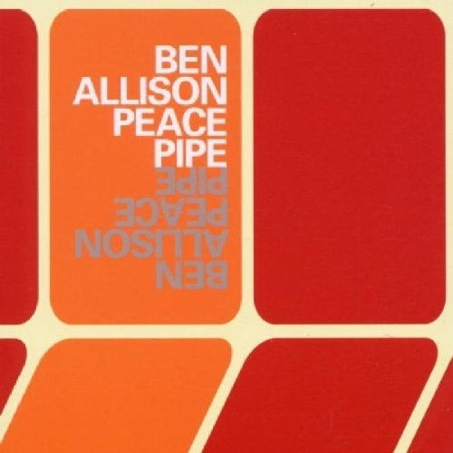 Ben Allison Peace Pipe