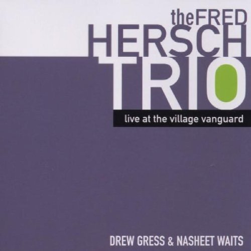 Fred Trio Hersch Live At Village Vanguard