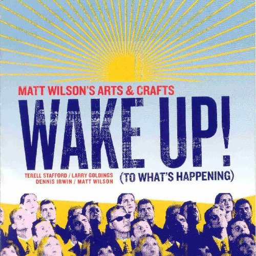Matt Arts & Crafts Wilson's Wake Up! (to What's Happening)