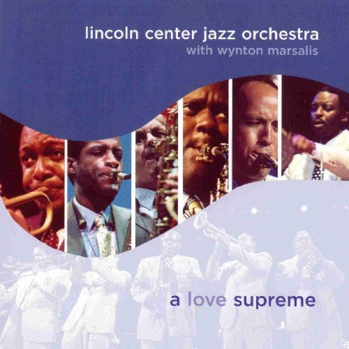 Lincoln Center Jazz Orchestra Love Supreme Feat. Wynton Marsalis