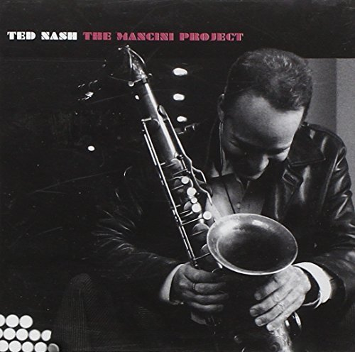Ted Nash Mancini Project