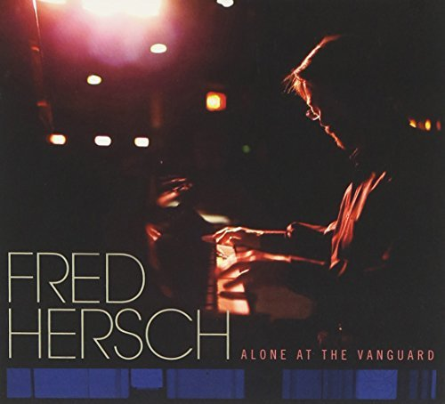Fred Hersch Alone At The Vanguard