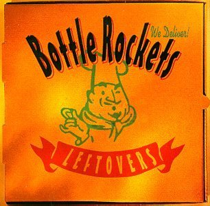 Bottle Rockets Left Overs