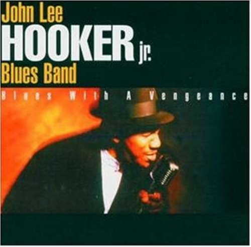 John Lee Jr. Blues Hooker Band Blues With A Vengeance