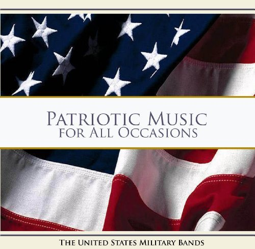 U.S. Military Bands Patriotic Music For All Occasi