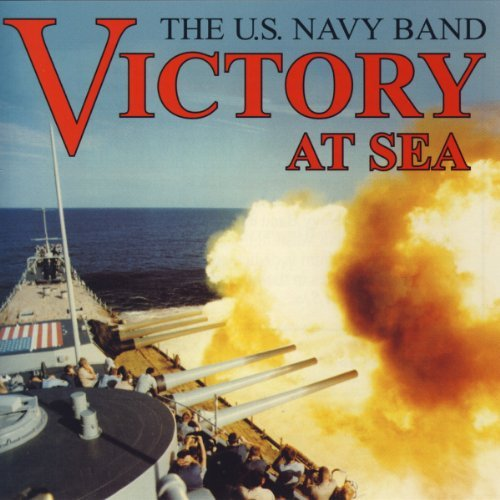 U.S. Navy Band Victory At Sea U.S. Navy Band