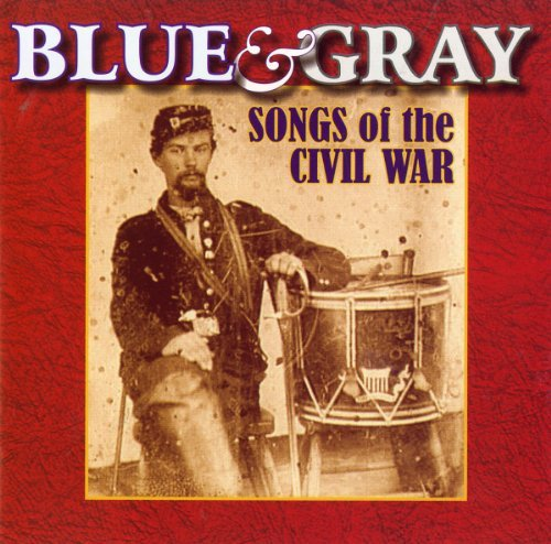 Blue & Gray Songs Of The Civil Blue & Gray Songs Of The Civil Various
