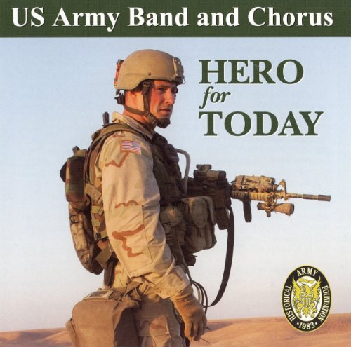 U.S. Army Band & Chorus Hero For Today