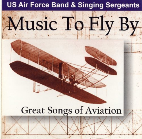 U.S. Air Force Band & Singing Music To Fly By Great Songs Of