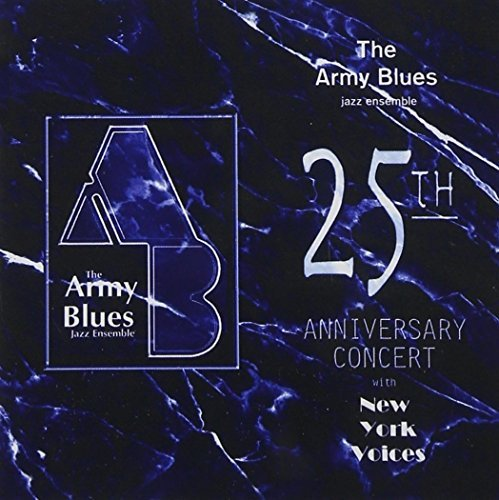 U.S. Army Blues Jazz Ensemble 25th Anniversary Concert
