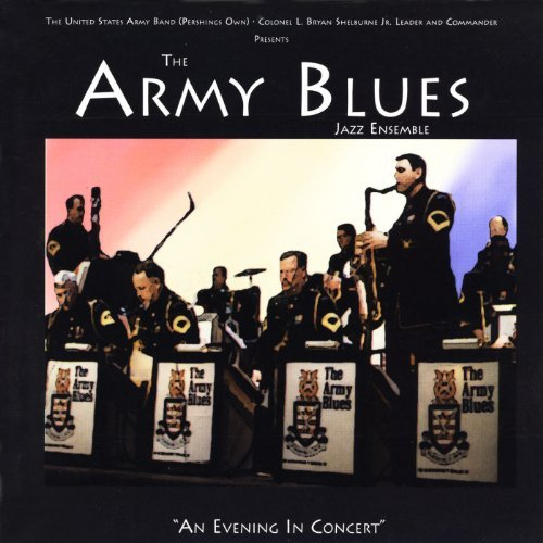 U.S. Army Blues Jazz Ensemble Evening In Concert