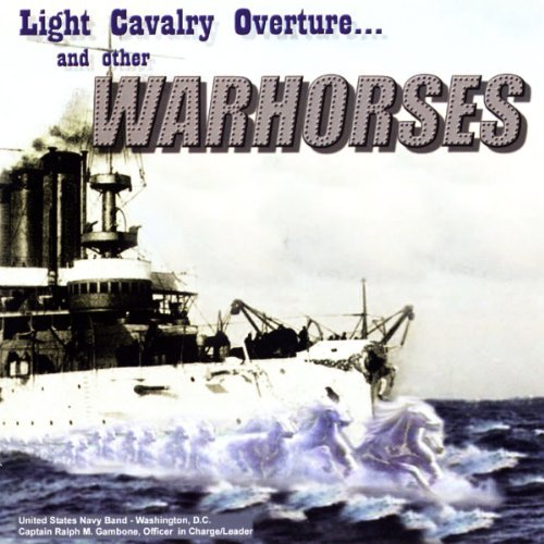 U.S. Navy Band Light Cavalry Overture & Other