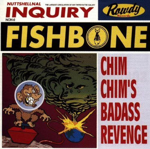 Fishbone Chim Chim's Bad Ass Revenge Explicit Version