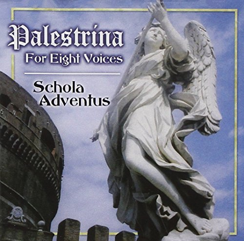 Schola Adventus Palestrina For Eight Voices