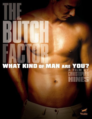 Butch Factor What Kind Of Man Butch Factor What Kind Of Man Ws Nr