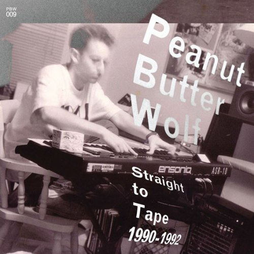 Peanut Butter Wolf Straight To Tape 1990 92