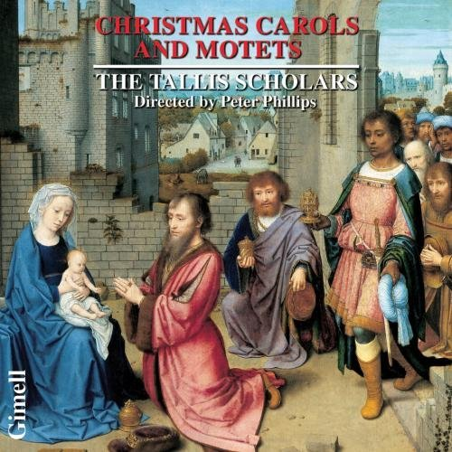 Tallis Scholars & Peter Philli Christmas Carols & Motets Phillips Tallis Scholars