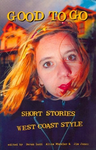 Deran Ludd Good To Go Short Stories West Coast Style
