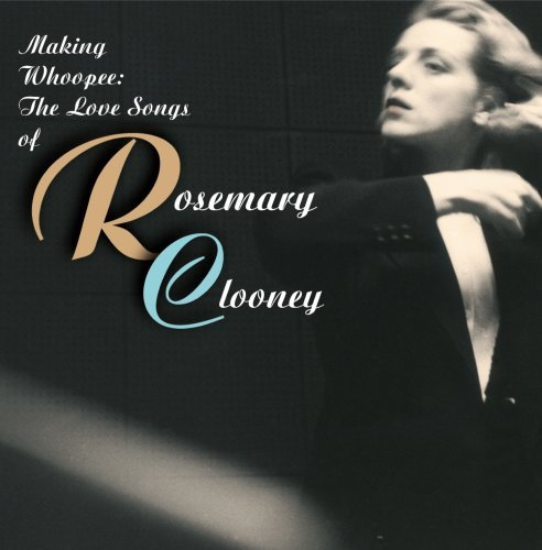 Rosemary Clooney Making Whoopee Love Songs Of