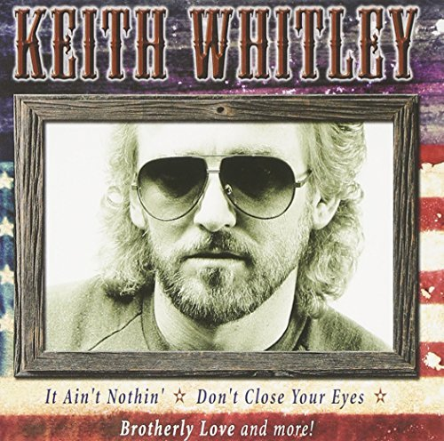Keith Whitley All American Country