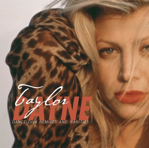 Taylor Dayne Dance Diva Remixes & Rarities