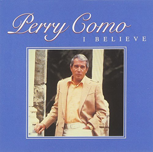 Perry Como I Believe