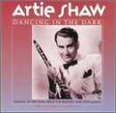 Artie Shaw Dancing In The Dark