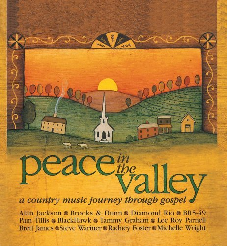 Peace In The Valley Peace In The Valley Jackson Brooks & Dunn Tillis Diamond Rio Br5 49 Blackhawk