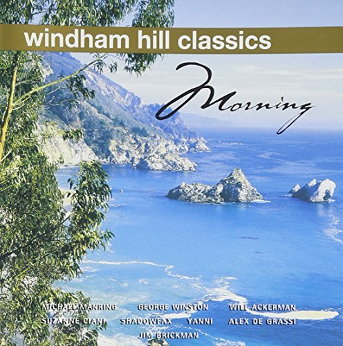 Windham Hill Classics Morning Remastered Windham Hill Classics