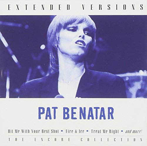 Pat Benatar Extended Versions Extended Versions