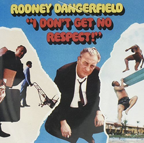 Dangerfield Rodney I Don't Get No Respect