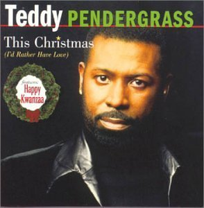 Teddy Pendergrass This Christmas (i'd Rather Hav