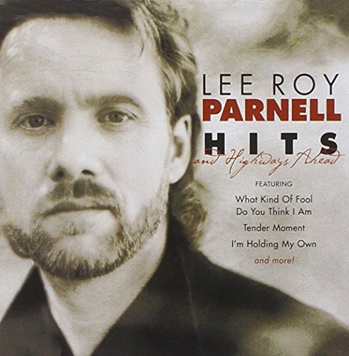 Lee Roy Parnell Hits & Highways Ahead